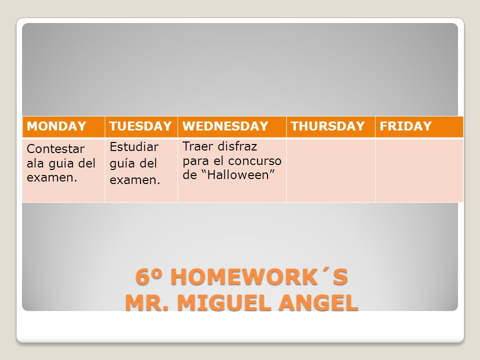 6º HOMEWORK´S MR. MIGUEL ANGEL