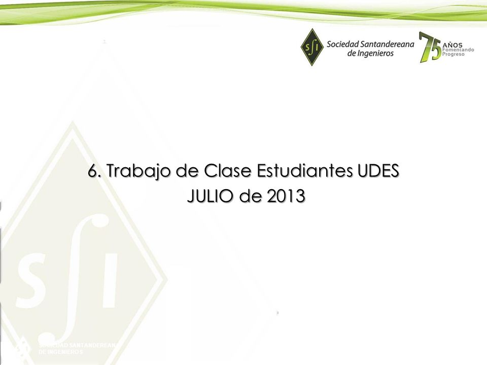 6. Trabajo de Clase Estudiantes UDES JULIO de 2013