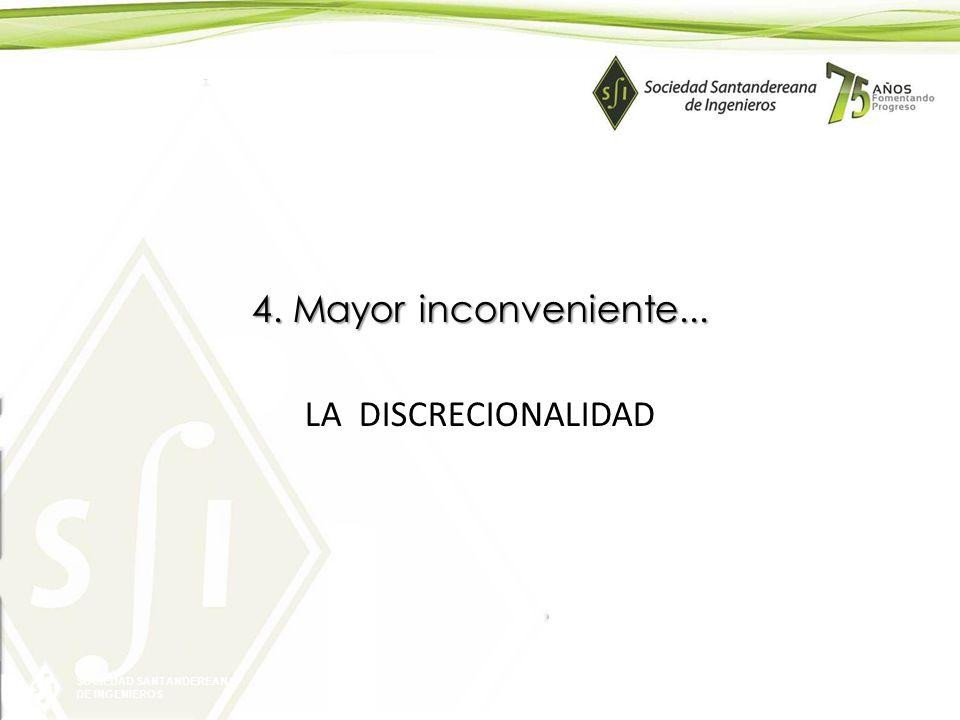 4. Mayor inconveniente... LA DISCRECIONALIDAD