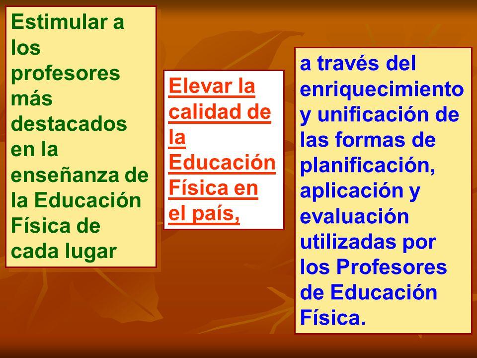 Estimular a los profesores más destacados en la enseñanza de la Educación Física de cada lugar