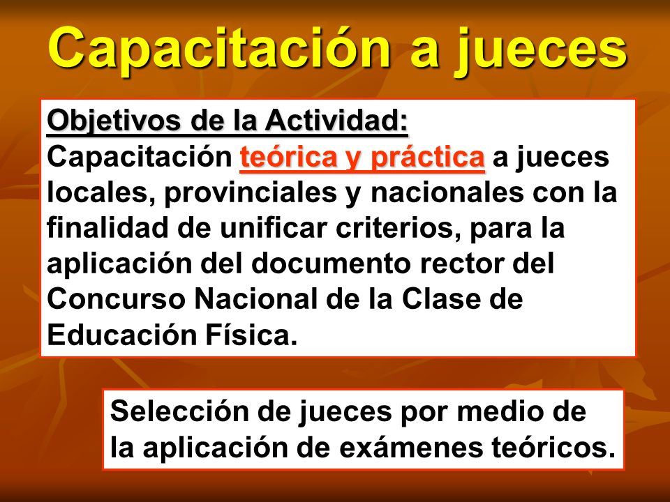 Capacitación a jueces Objetivos de la Actividad: