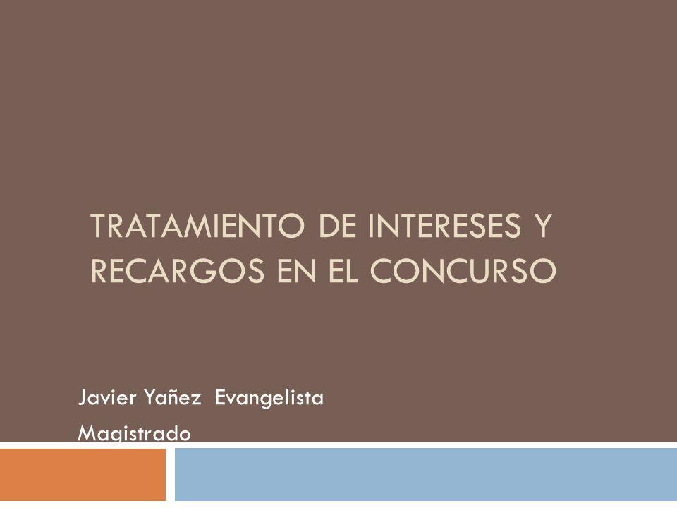 TRATAMIENTO DE INTERESES Y RECARGOS EN EL CONCURSO