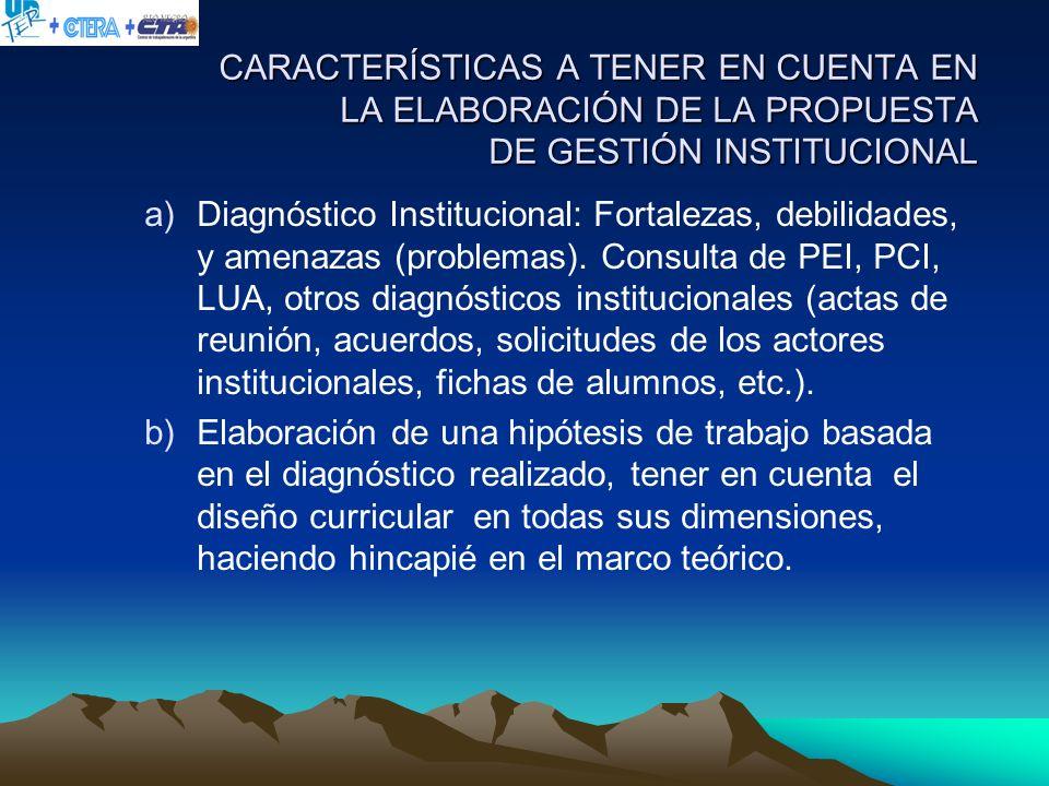 CARACTERÍSTICAS A TENER EN CUENTA EN LA ELABORACIÓN DE LA PROPUESTA DE GESTIÓN INSTITUCIONAL