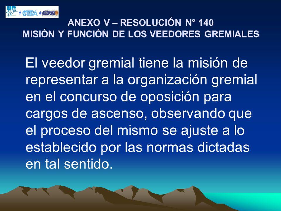 ANEXO V – RESOLUCIÓN N° 140 MISIÓN Y FUNCIÓN DE LOS VEEDORES GREMIALES