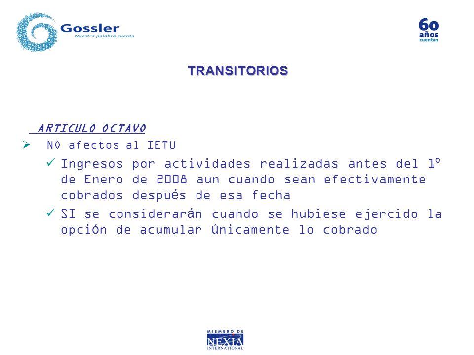 TRANSITORIOS ARTICULO OCTAVO. NO afectos al IETU.