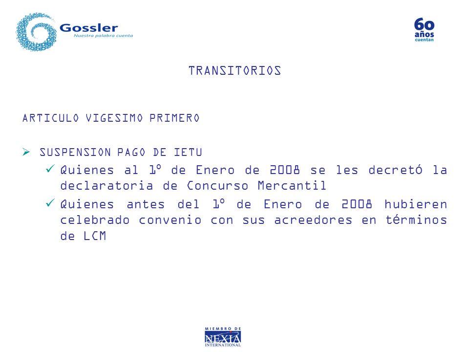 TRANSITORIOS ARTICULO VIGESIMO PRIMERO. SUSPENSION PAGO DE IETU.
