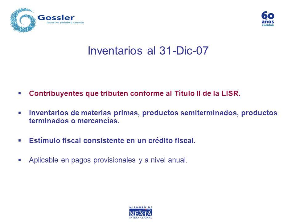 Inventarios al 31-Dic-07 Contribuyentes que tributen conforme al Título II de la LISR.