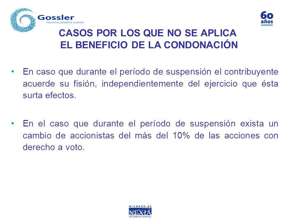 CASOS POR LOS QUE NO SE APLICA EL BENEFICIO DE LA CONDONACIÓN