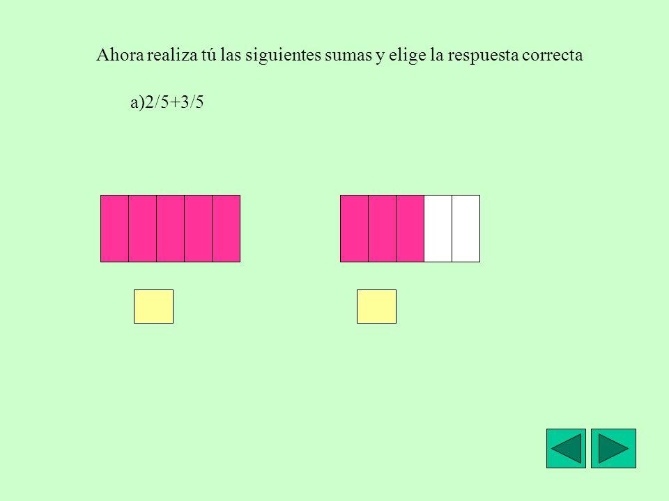 Ahora realiza tú las siguientes sumas y elige la respuesta correcta