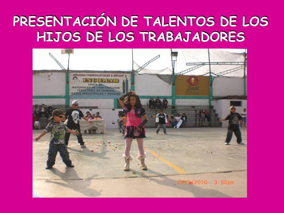 PRESENTACIÓN DE TALENTOS DE LOS HIJOS DE LOS TRABAJADORES