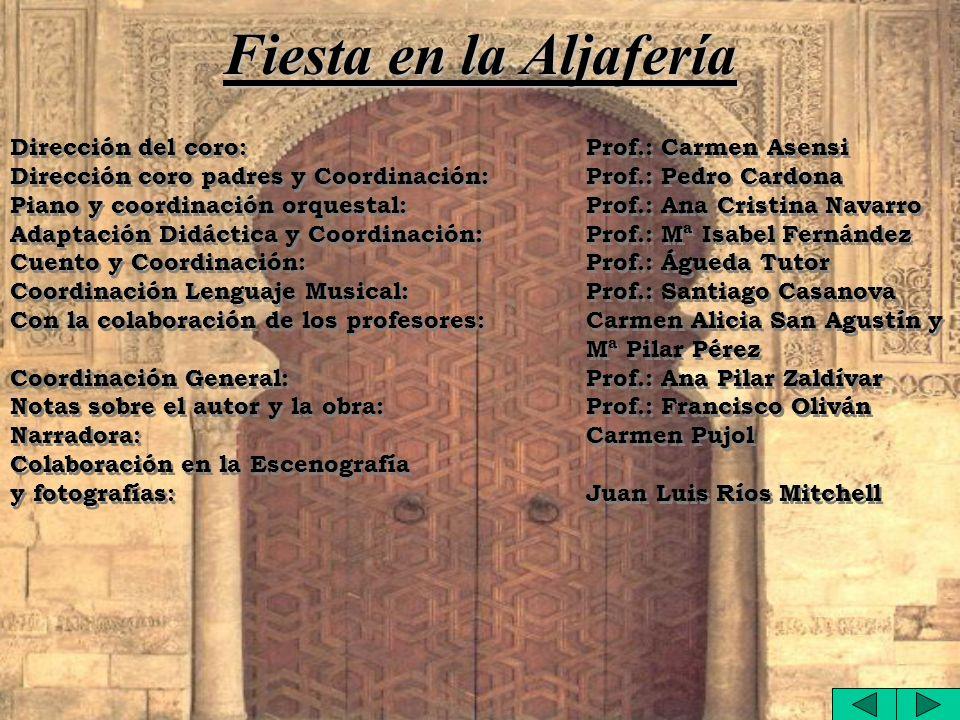 Fiesta en la Aljafería Dirección del coro: Prof.: Carmen Asensi