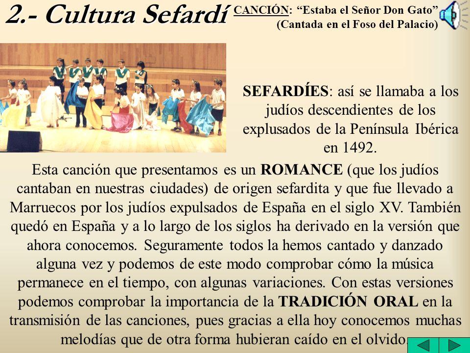 2.- Cultura Sefardí CANCIÓN: Estaba el Señor Don Gato (Cantada en el Foso del Palacio)