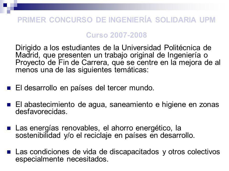 PRIMER CONCURSO DE INGENIERÍA SOLIDARIA UPM Curso 2007-2008