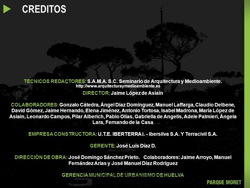 u CREDITOS TECNICOS REDACTORES: S.A.M.A. S.C. Seminario de Arquitectura y Medioambiente. DIRECTOR: Jaime López de Asiain.