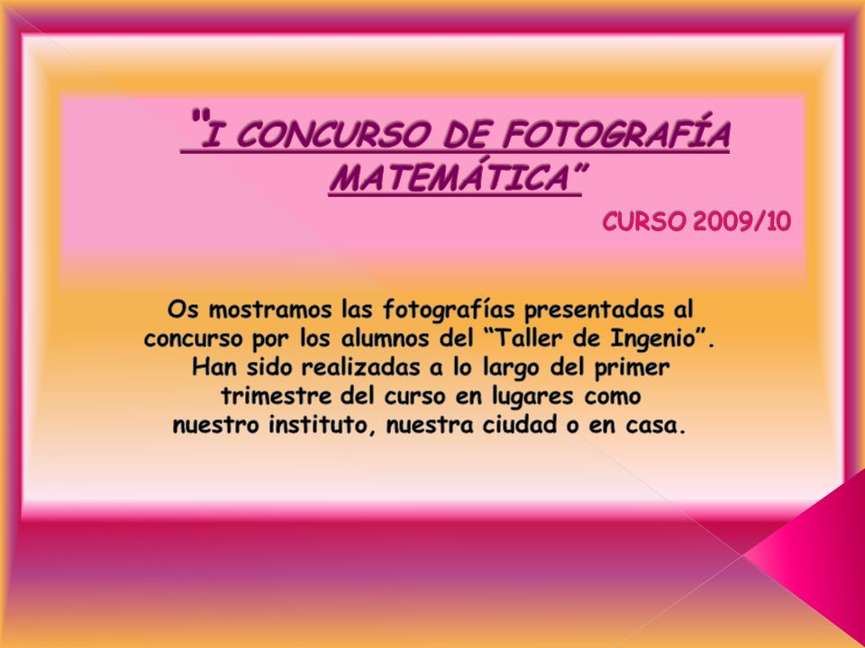 I CONCURSO DE FOTOGRAFÍA MATEMÁTICA CURSO 2009/10