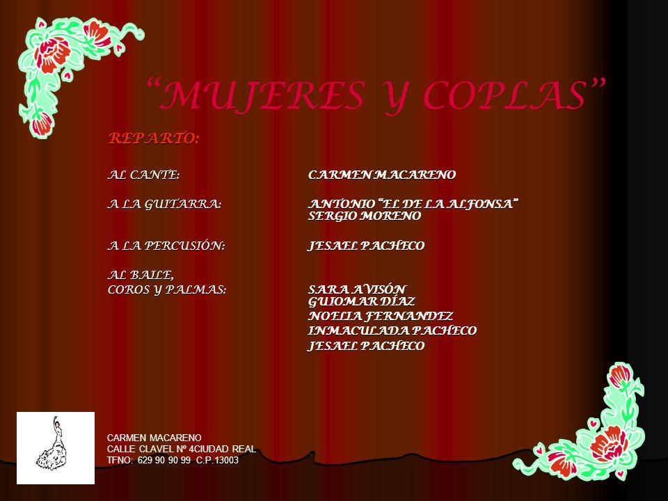 MUJERES Y COPLAS REPARTO: AL CANTE: CARMEN MACARENO