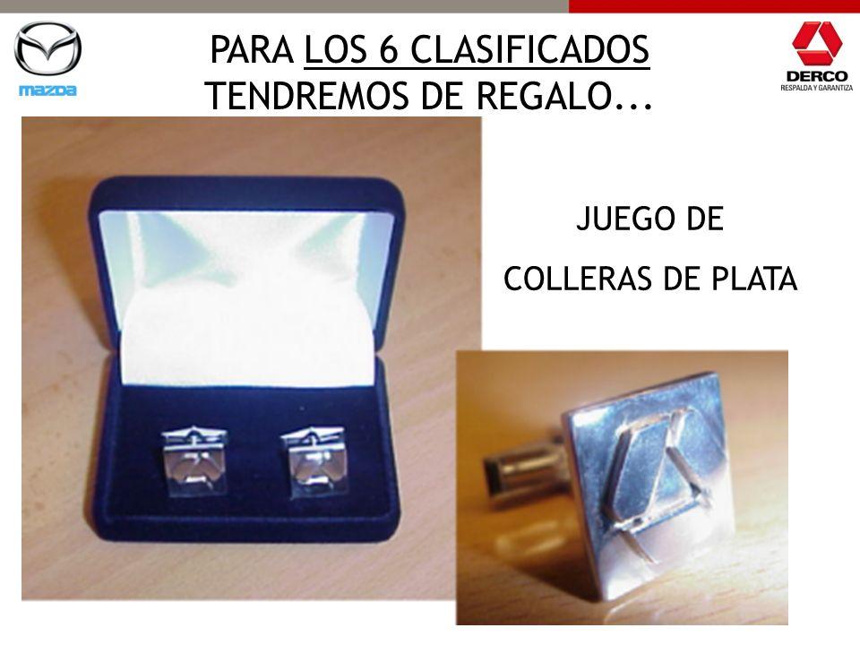 PARA LOS 6 CLASIFICADOS TENDREMOS DE REGALO...