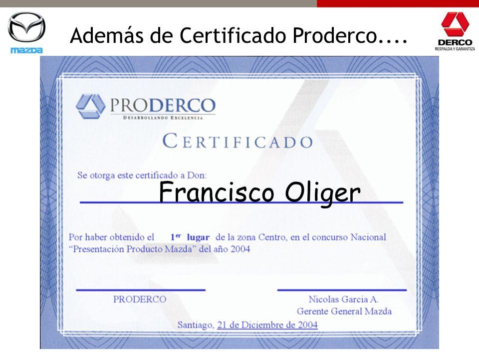 Además de Certificado Proderco....