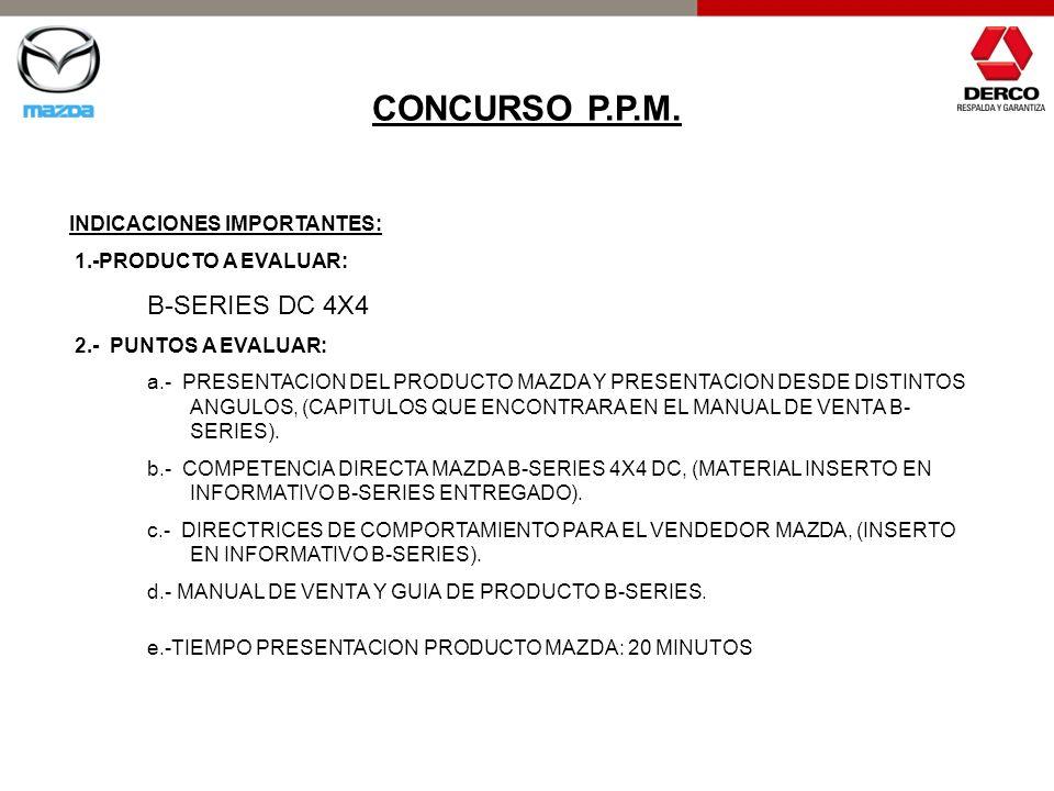CONCURSO P.P.M. B-SERIES DC 4X4 INDICACIONES IMPORTANTES: