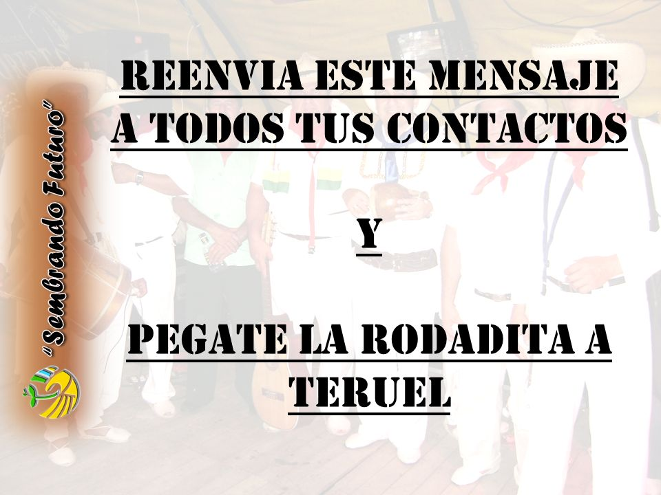 REENVIA ESTE MENSAJE A TODOS TUS CONTACTOS