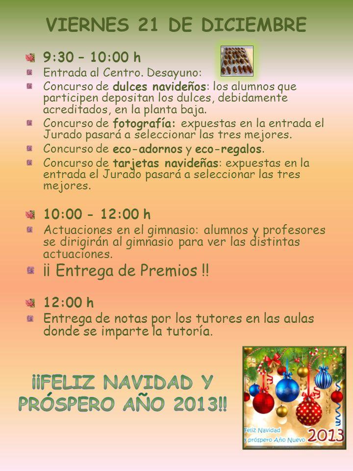 VIERNES 21 DE DICIEMBRE ¡¡FELIZ NAVIDAD Y PRÓSPERO AÑO 2013!!