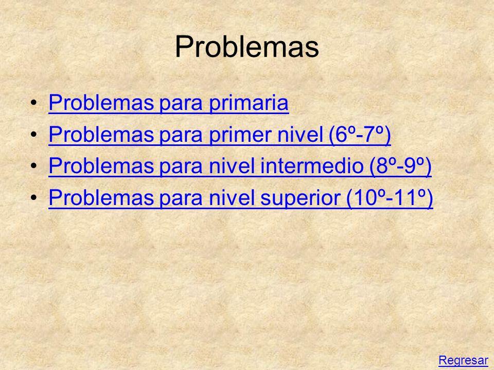 Problemas Problemas para primaria Problemas para primer nivel (6º-7º)