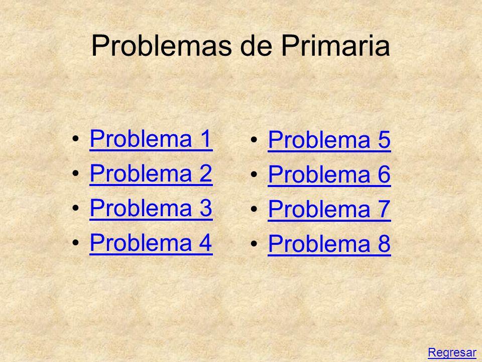 Problemas de Primaria Problema 1 Problema 5 Problema 2 Problema 6