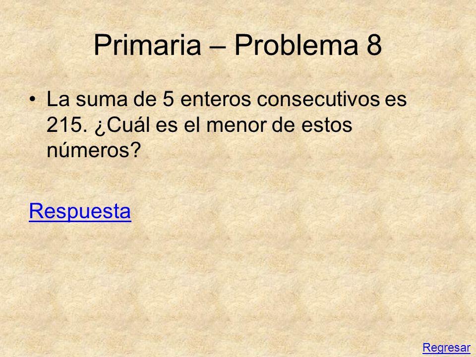 Primaria – Problema 8 La suma de 5 enteros consecutivos es 215. ¿Cuál es el menor de estos números