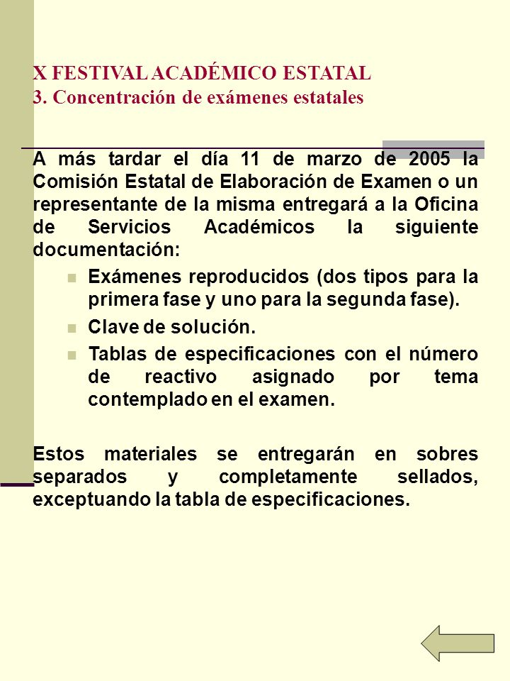 X FESTIVAL ACADÉMICO ESTATAL 3. Concentración de exámenes estatales