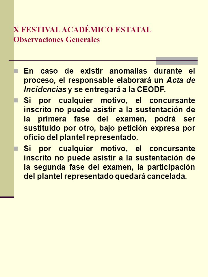 X FESTIVAL ACADÉMICO ESTATAL Observaciones Generales