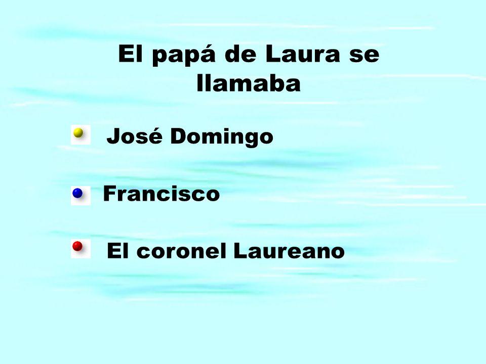 El papá de Laura se llamaba