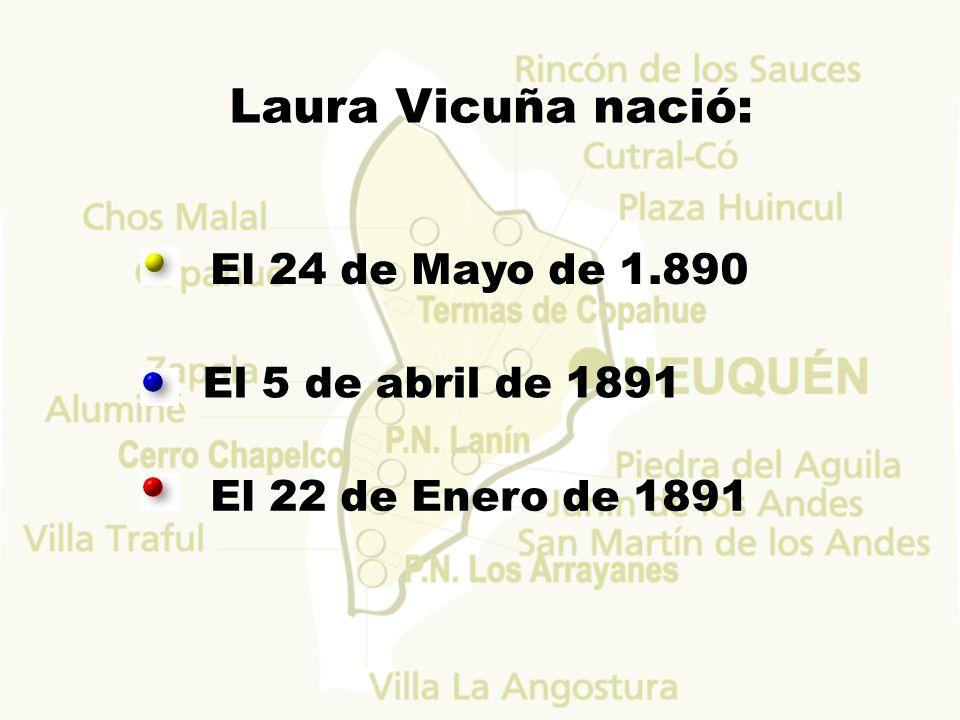 Laura Vicuña nació: El 24 de Mayo de 1.890 El 5 de abril de 1891
