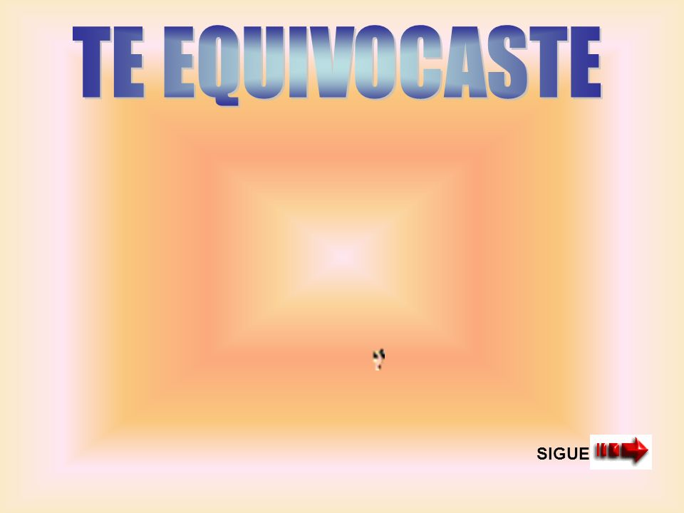TE EQUIVOCASTE SIGUE