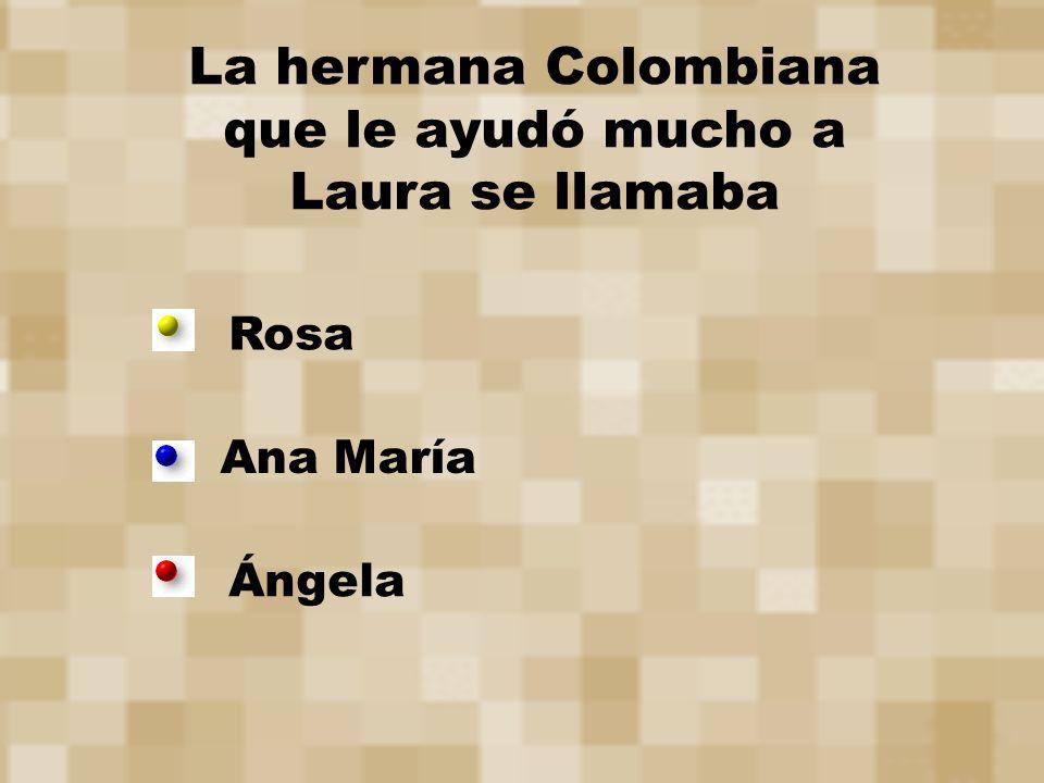 La hermana Colombiana que le ayudó mucho a Laura se llamaba