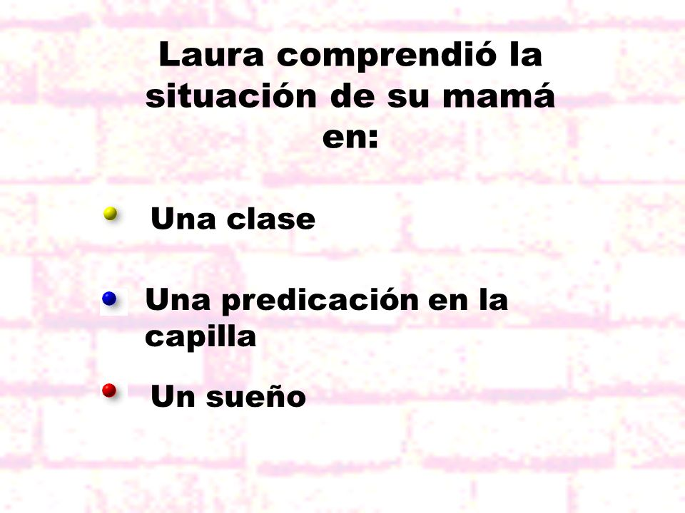 Laura comprendió la situación de su mamá en: