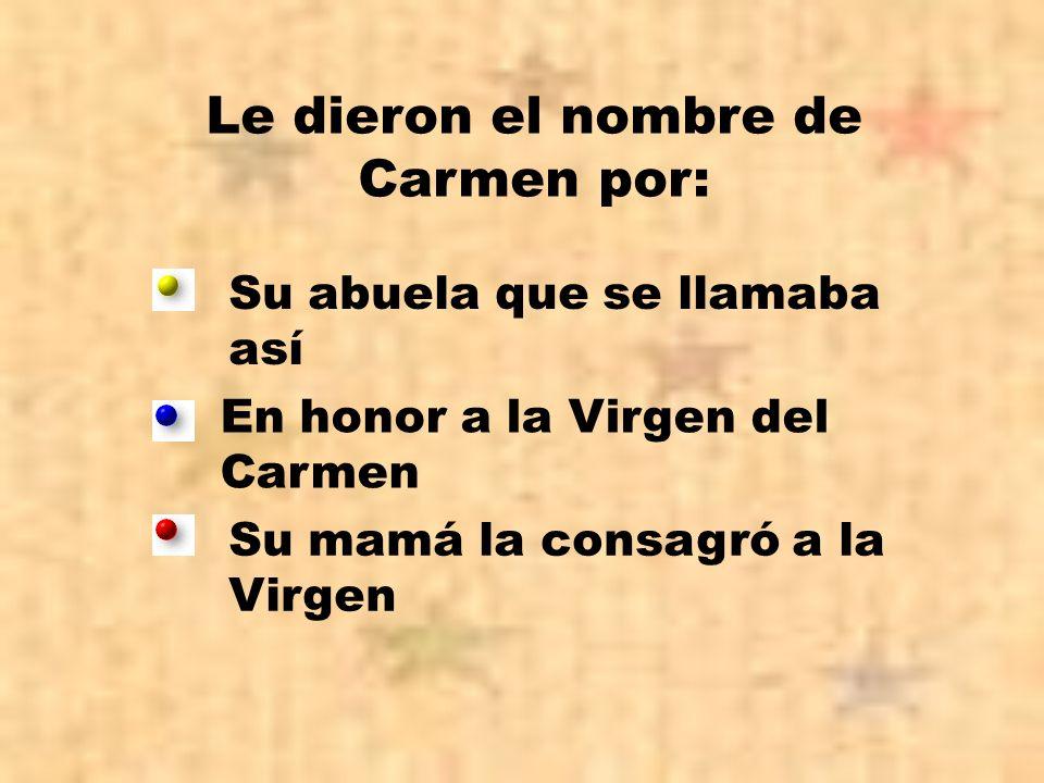 Le dieron el nombre de Carmen por: