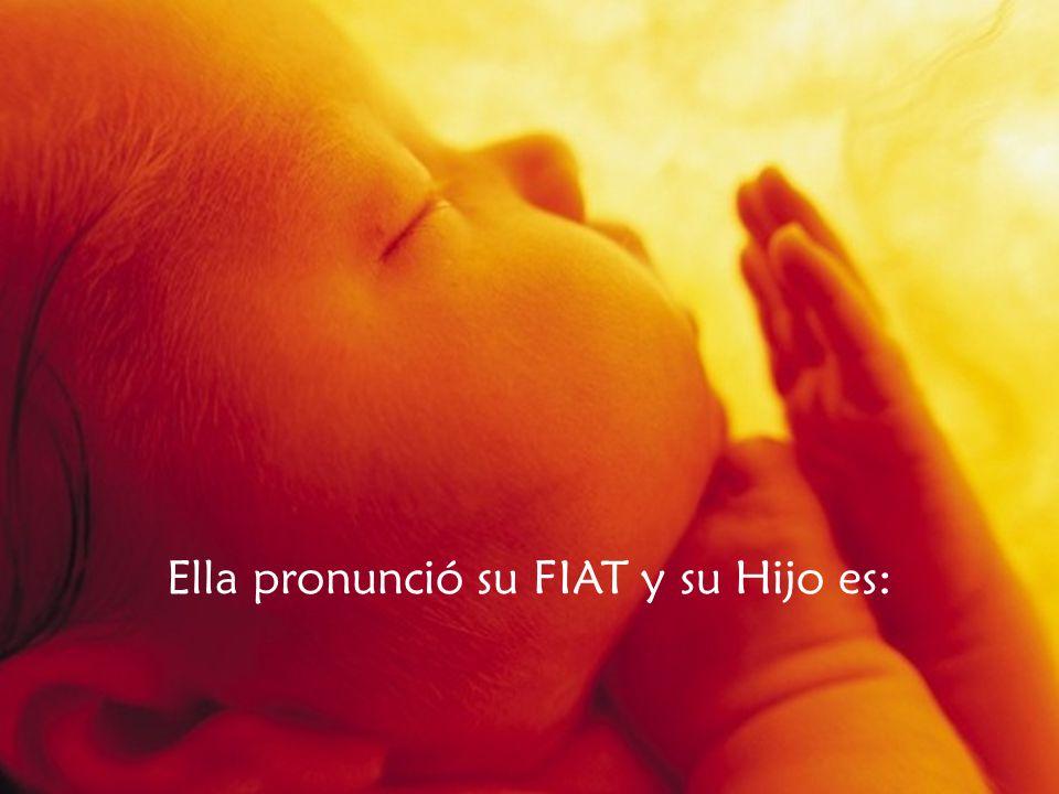 Ella pronunció su FIAT y su Hijo es: