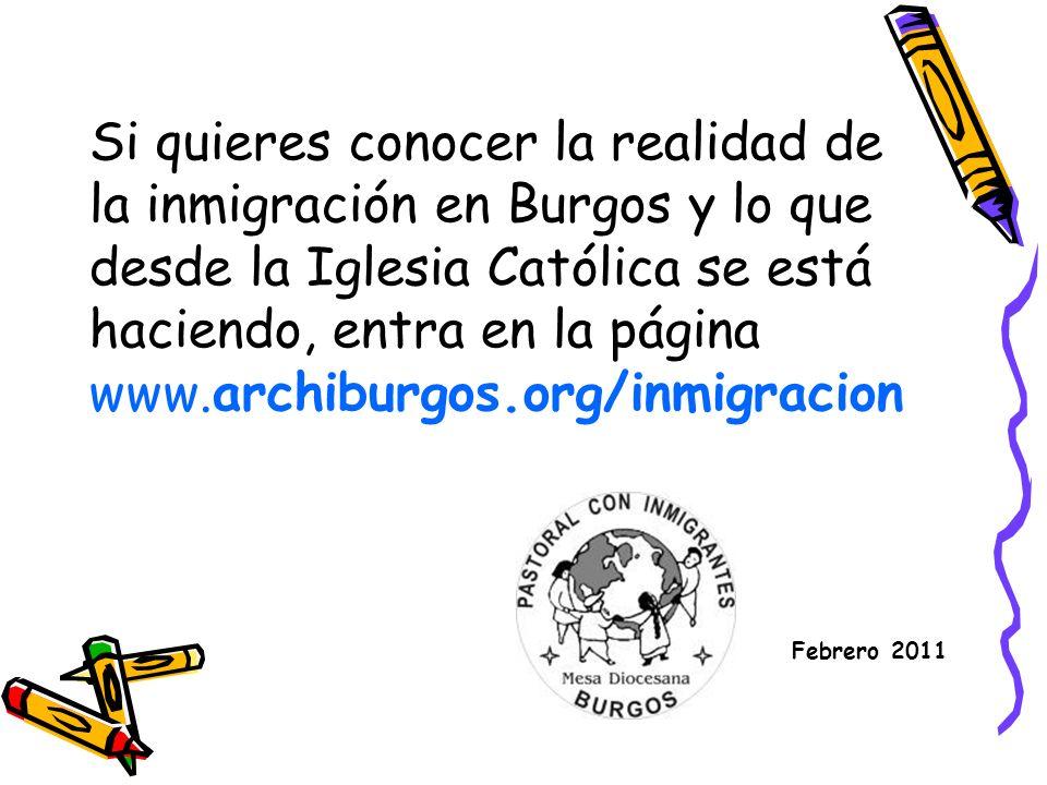 Si quieres conocer la realidad de la inmigración en Burgos y lo que desde la Iglesia Católica se está haciendo, entra en la página www.archiburgos.org/inmigracion