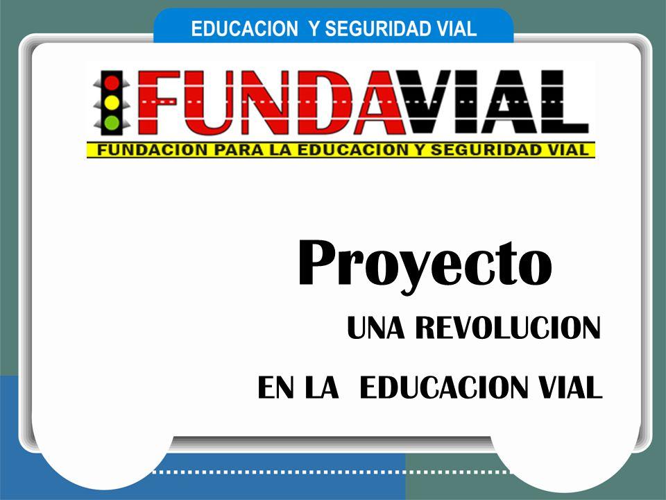 Proyecto UNA REVOLUCION EN LA EDUCACION VIAL