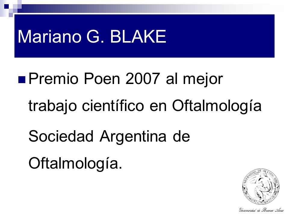 Mariano G. BLAKE Premio Poen 2007 al mejor trabajo científico en Oftalmología.