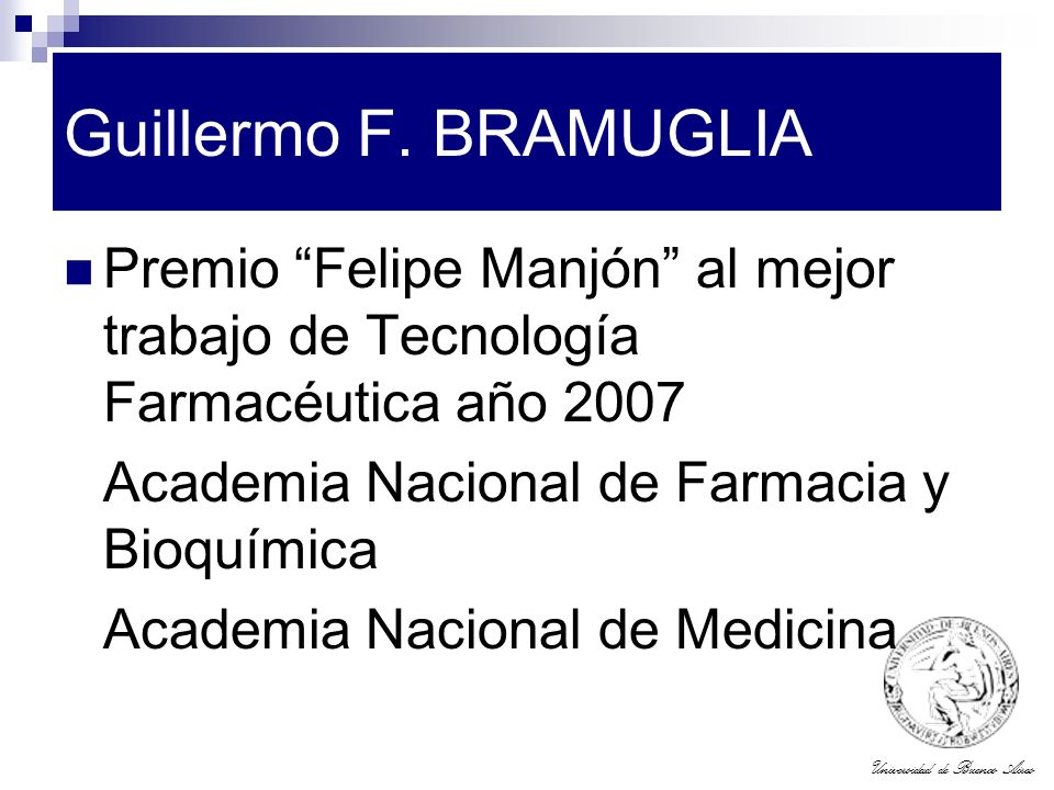 Guillermo F. BRAMUGLIA Premio Felipe Manjón al mejor trabajo de Tecnología Farmacéutica año 2007.