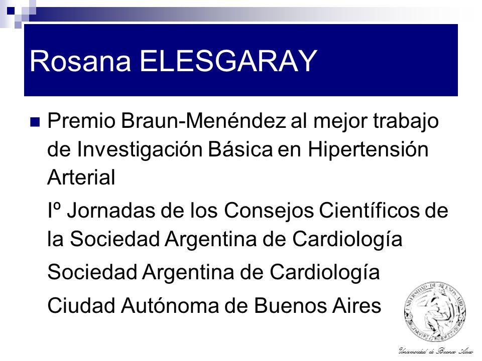Rosana ELESGARAY Premio Braun-Menéndez al mejor trabajo de Investigación Básica en Hipertensión Arterial.