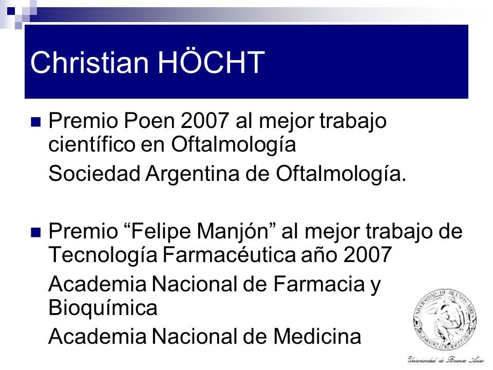 Christian HÖCHT Premio Poen 2007 al mejor trabajo científico en Oftalmología. Sociedad Argentina de Oftalmología.