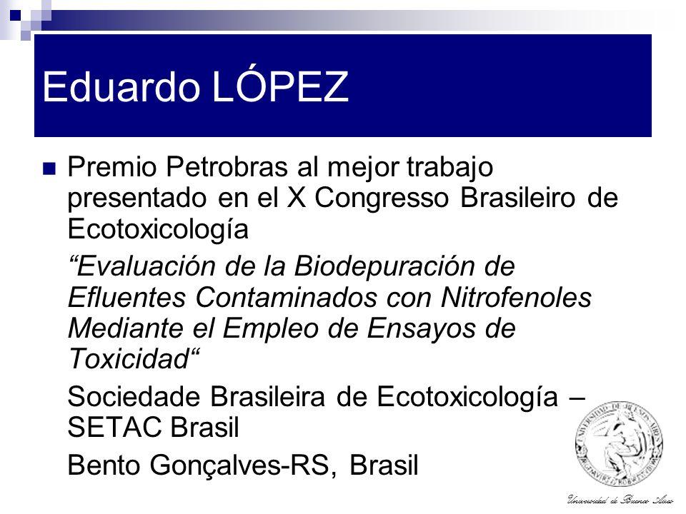 Eduardo LÓPEZ Premio Petrobras al mejor trabajo presentado en el X Congresso Brasileiro de Ecotoxicología.