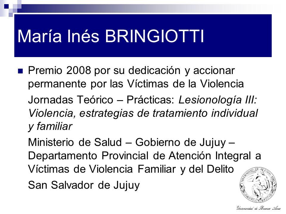 María Inés BRINGIOTTI Premio 2008 por su dedicación y accionar permanente por las Víctimas de la Violencia.