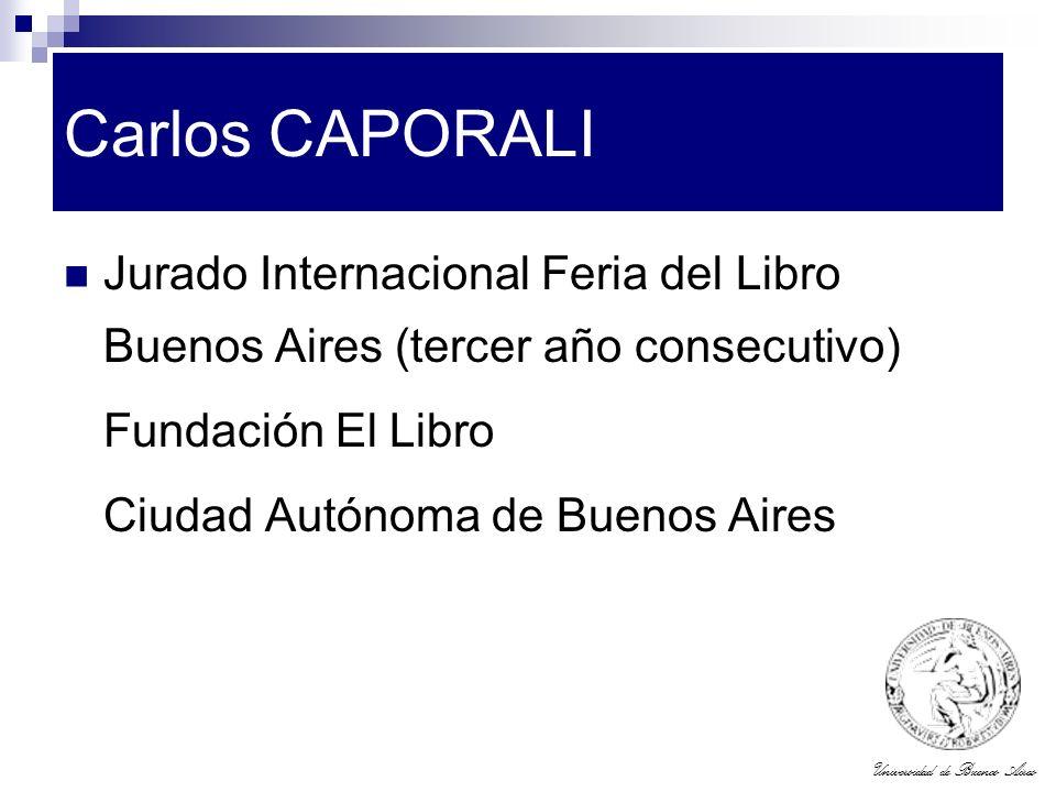 Carlos CAPORALI Jurado Internacional Feria del Libro Buenos Aires (tercer año consecutivo) Fundación El Libro.
