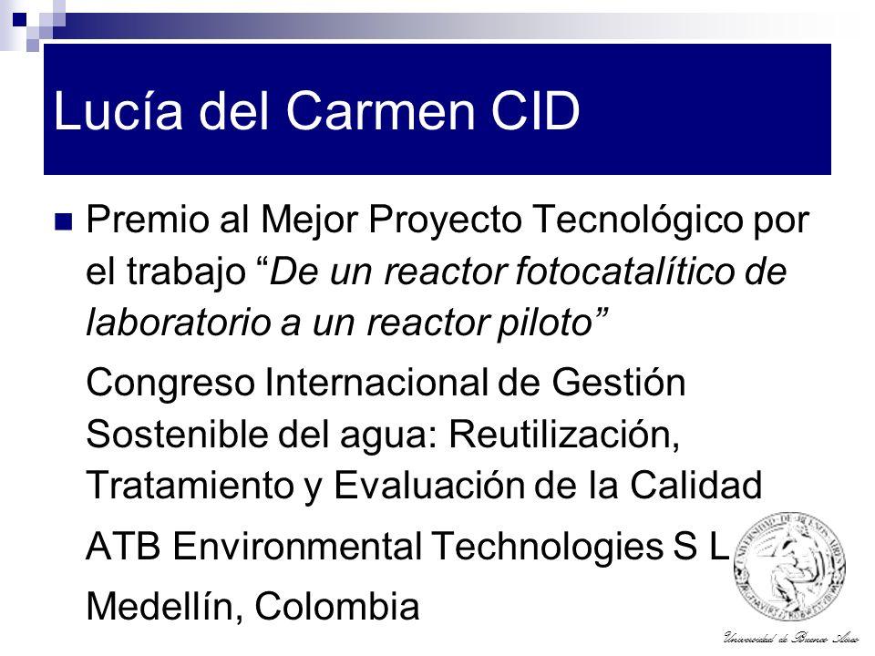 Lucía del Carmen CID Premio al Mejor Proyecto Tecnológico por el trabajo De un reactor fotocatalítico de laboratorio a un reactor piloto
