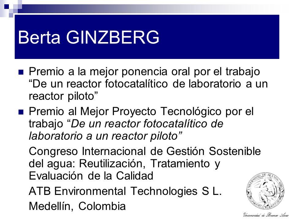 Berta GINZBERG Premio a la mejor ponencia oral por el trabajo De un reactor fotocatalítico de laboratorio a un reactor piloto