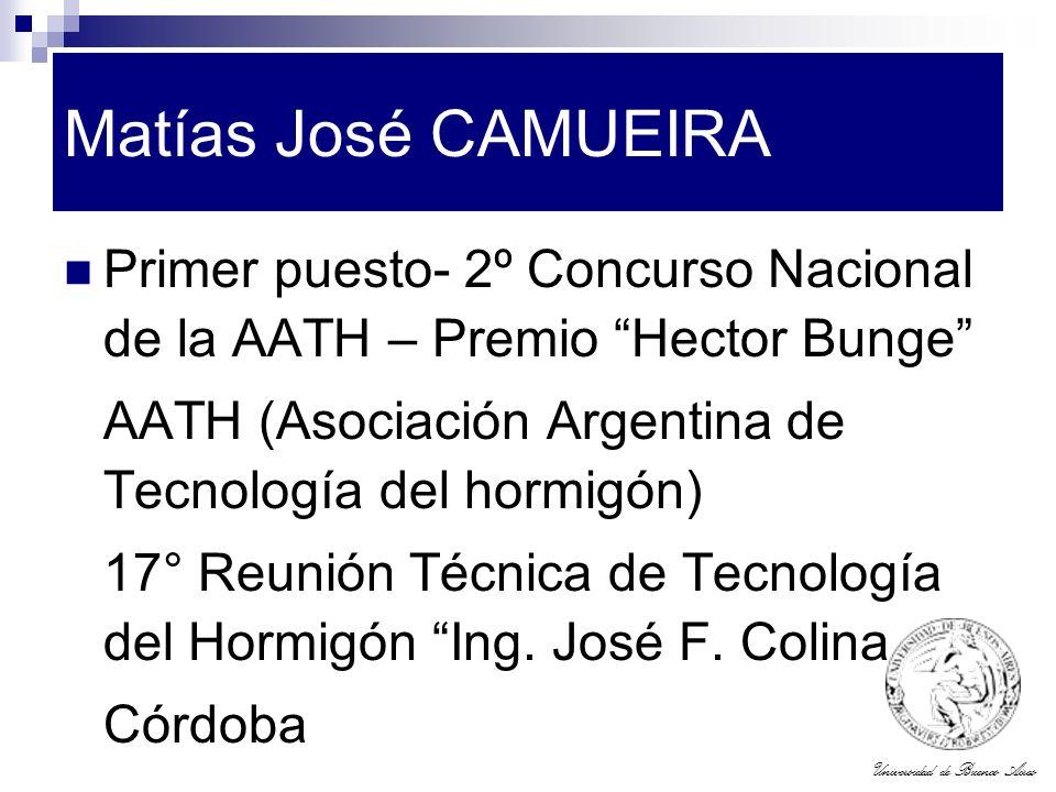 Matías José CAMUEIRA Primer puesto- 2º Concurso Nacional de la AATH – Premio Hector Bunge AATH (Asociación Argentina de Tecnología del hormigón)