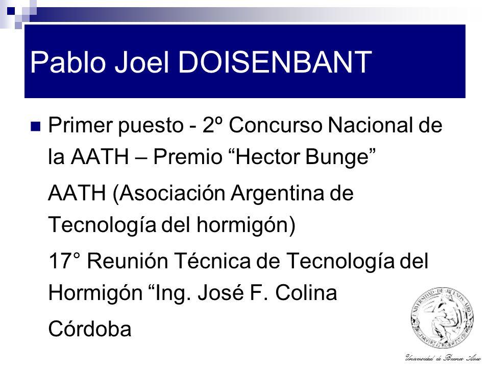 Pablo Joel DOISENBANT Primer puesto - 2º Concurso Nacional de la AATH – Premio Hector Bunge AATH (Asociación Argentina de Tecnología del hormigón)